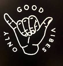 Only Good Vibes Decal Good Vibes Hang Loose Feeling Good Etsy