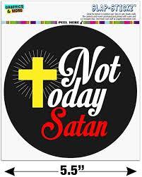 Amazon Com Graphics And More Not Today Satan Cross Christian Religious Automotive Car Window Locker Circle Bumper Sticker Automotive