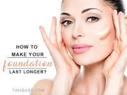 make your foundation last longer