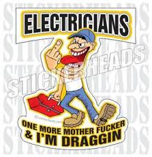 One More Mother Fucker I M Draggin Cartoon Ibew Electrical Elect Stickerheads Stickers