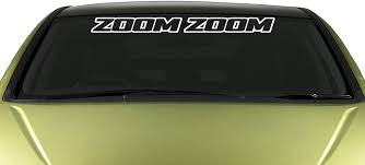 Amazon Com Zoom Zoom Outline Windshield Vinyl Banner Wall Decal 36 X 3 With Free Bumper Sticker Automotive
