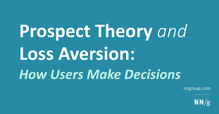 prospect theory and loss aversion how