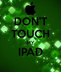 dont touch my ipad keep calm