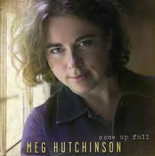 Meg Hutchinson: Come Up Full (CD) – jpc