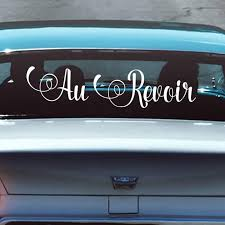 Au Revoir Getaway Car Sign Decal Send Off Car Sign Ideas Just Marri The Native Bride