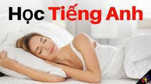 Học tiếng Anh trong khi ngủ ||| Các từ và cụm từ tiếng Anh quan ...