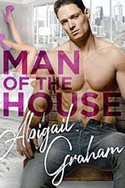Man of the House - Kindle edition by Graham, Abigail. Literature & Fiction  Kindle eBooks @ Amazon.com.