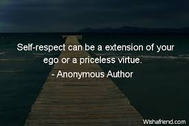 anonymous author quote self respect can be a extension of your