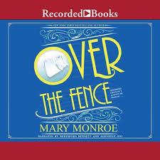 Over The Fence By Mary Monroe Audiobook Urbanaudiobooks Com