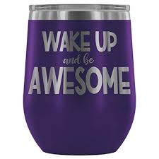 com laser etched wake up and be