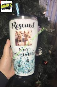 Rescued Is My Favorite Breed With Your Picture Tumbler Made To Orde Jamies Decals
