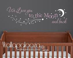 We Love You To The Moon And Back Wall Decal By Wallapaloozadecals With Images Nursery Wall Decals Baby Nursery Wall Decals Moon Wall Decal