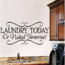 Yingkai Laundry Today Or Naked Tomorrow Funny Laundry Room Decal Living Room Vinyl Carving Wall Decal Sticker For Home Window Decoration Walmart Com Walmart Com