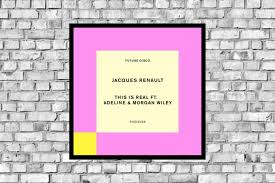 Jacques Renault Ft Adeline & Morgan Wiley – This is Real [Future Disco] •  OzClubbers