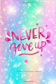 motivational quotes daily weekly planner never give up