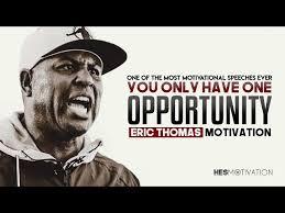 Eric Thomas - You Only Have One Shot (Eric Thomas Motivation) - YouTube