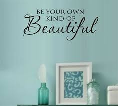 Be Your Own Kind Of Beautiful Vinyl Wall Decal Sticker Home Decor Ebay