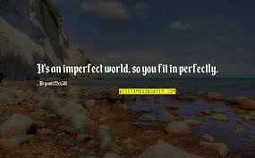 we re perfectly imperfect quotes top famous quotes about we re