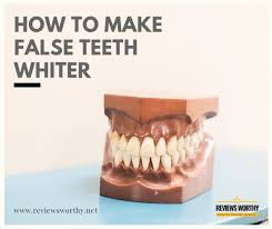 how to make false teeth whiter