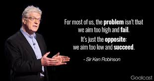 top sir ken robinson quotes to unlock the genius in goalcast