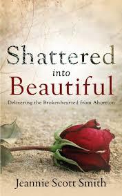 Shattered Into Beautiful: Smith, Jeannie Scott: 9780989306324: Amazon.com:  Books