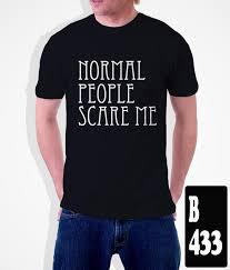 jual kaos kata kata bijak normal people scare me kaos quote