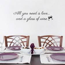 Amazon Com Vinyl Art Wall Decal All You Need Is Love And A Glass Of Wine 7 9 X 30 Modern Funny Quote Sticker For Home Living Room Wine Cellar Restaurant