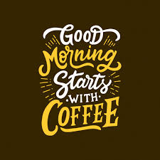 coffee quote good morning starts coffee premium vector