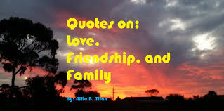 quotes on love friendship and family home facebook