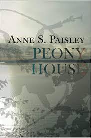 Peony House: Paisley, Anne S: 9781533194640: Amazon.com: Books