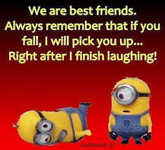funny minion quote about friends friendship quotes funny beat