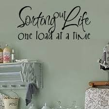 Enchantingly Elegant Sorting Out Life One Load At A Time Vinyl Wall Decal Reviews Wayfair