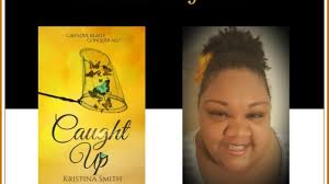 Author Spotlight: Caught Up by Kristina Smith – Sistah's Place Magazine