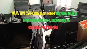 Mua Ti Vi Cũ Hỏng Tại Nhà ở Hà Nội】 094,353,9969 Mua tại nhà khách
