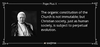 pope pius x quote the organic constitution of the church is not