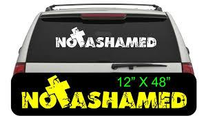 Not Ashamed Rear Window Decal With Cross Christian Decals Rear Window Decals Christian Decals Rear Window