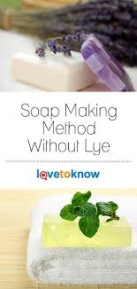 soap making method without lye lovetoknow