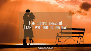 i am getting engaged i can t wait for the big day hoopoequotes