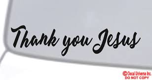 Thank You God Vinyl Decal Sticker Car Window Wall Bumper Jesus Religious Quote