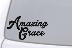 Amazing Grace Vinyl Decal Sticker Car Window Wall Bumper Love Quote Home Decor 2 38 Picclick