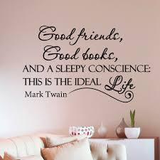 Shop Mark Twain Quote Good Friends Good Books Vinyl Sticker Wall Art Overstock 10425706