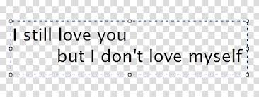 Watchers I Still Love You But I Don T Love Myself Text