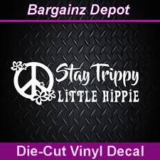 Vinyl Decal Stay Trippy Little Hippie Bohemian Hippy Peace Sign Car Sticker Ebay