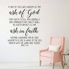 Bible Verse Wall Decal James 1 5 6 If Any Of You Lack Wisdom Let Him Ask Of God Customvinyldecor Com