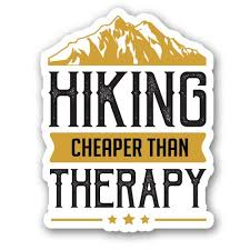 Hiking Is Cheaper Than Therapy 8 Vinyl Sticker For Car Laptop I Pad Waterproof Decal Walmart Com Walmart Com