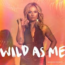 Wild As Me by Meghan Patrick on Amazon Music - Amazon.com