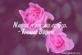 nature is the art of god nature quote com