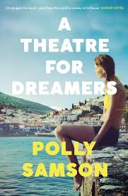 A Theatre for Dreamers: The Sunday Times bestseller: Polly Samson:  Bloomsbury Circus