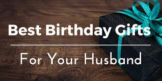 birthday gifts ideas for your husband