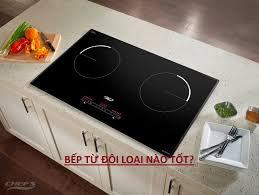 Nên mua bếp từ, điện từ đôi loại nào nhập khẩu từ Đức chính hãng tốt nhất